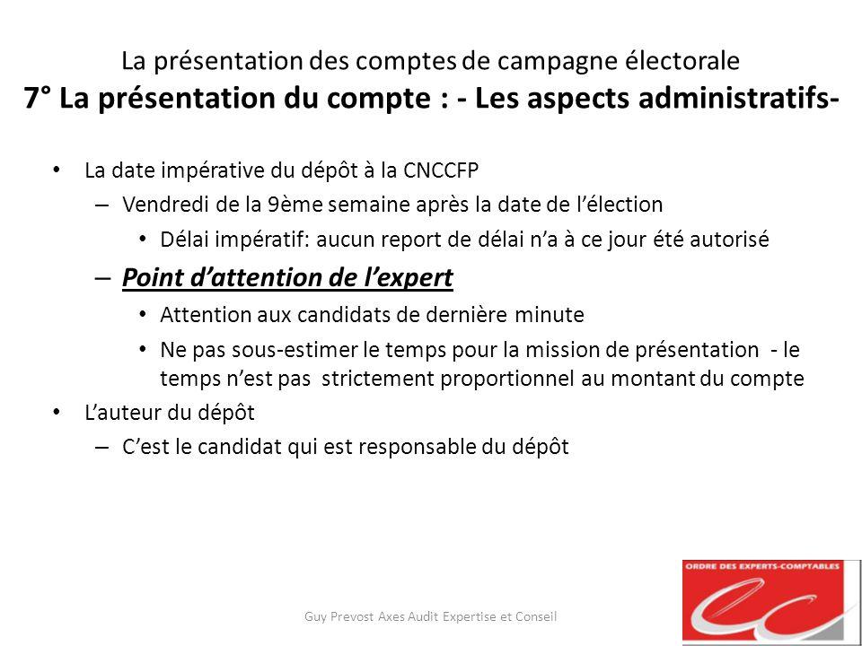 La présentation des comptes de campagne électorale 7° La présentation du compte : - Les aspects administratifs- La date impérative du dépôt à la CNCCF