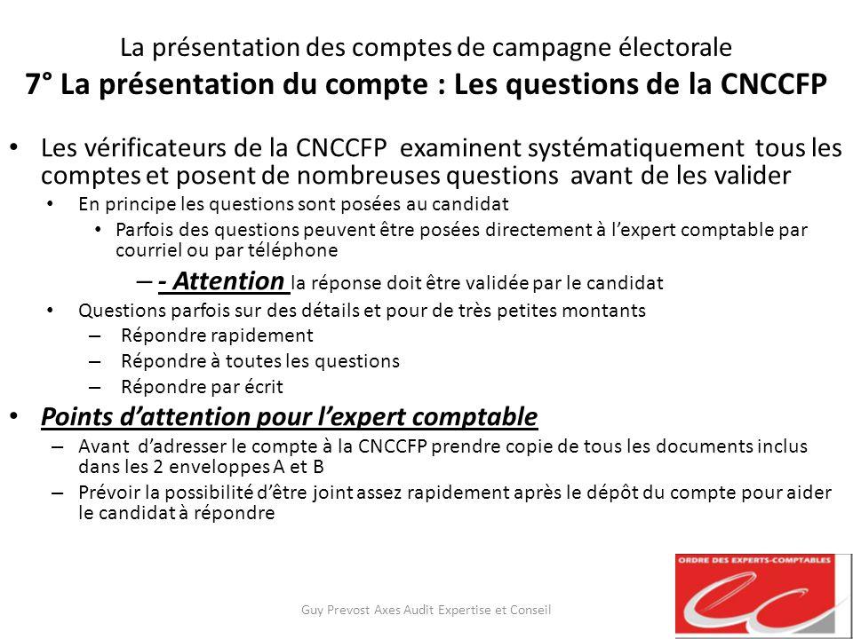 La présentation des comptes de campagne électorale 7° La présentation du compte : Les questions de la CNCCFP Les vérificateurs de la CNCCFP examinent