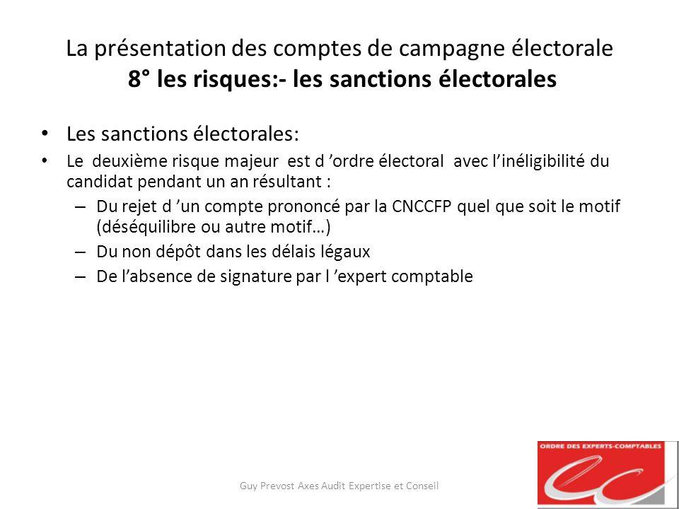 La présentation des comptes de campagne électorale 8° les risques:- les sanctions électorales Les sanctions électorales: Le deuxième risque majeur est