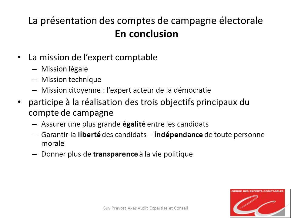La présentation des comptes de campagne électorale En conclusion La mission de lexpert comptable – Mission légale – Mission technique – Mission citoye