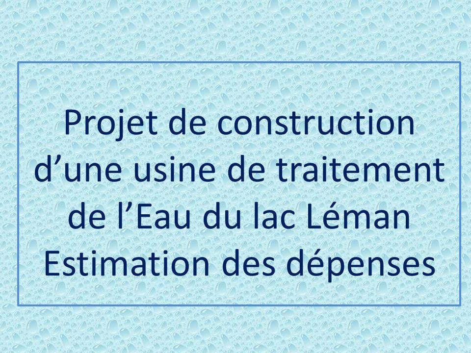 Projet de construction dune usine de traitement de lEau du lac Léman Estimation des dépenses