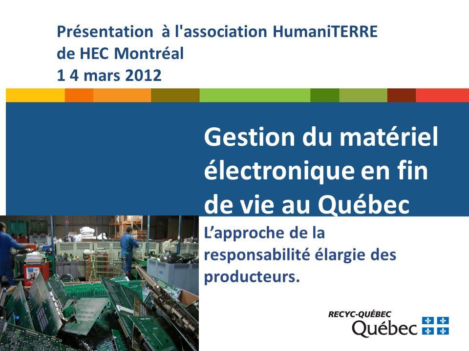 Gestion du matériel électronique en fin de vie au Québec Lapproche de la responsabilité élargie des producteurs.