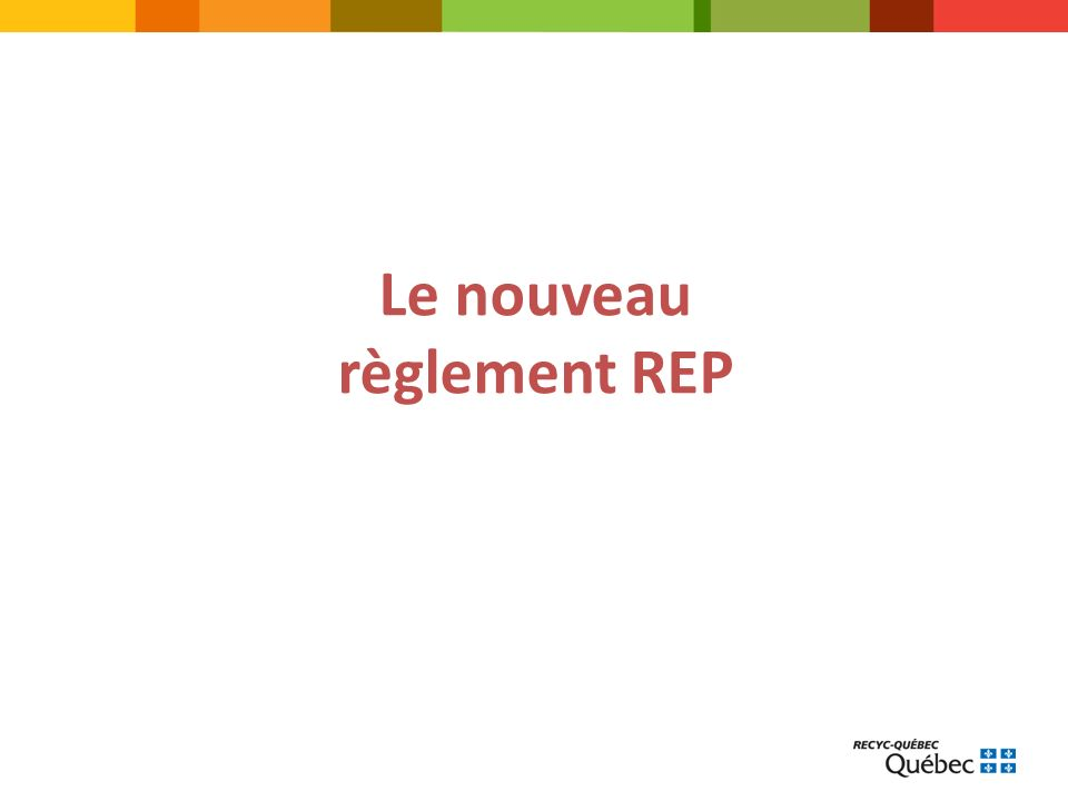 TITRE DE LA PRÉSENTATION Le nouveau règlement REP