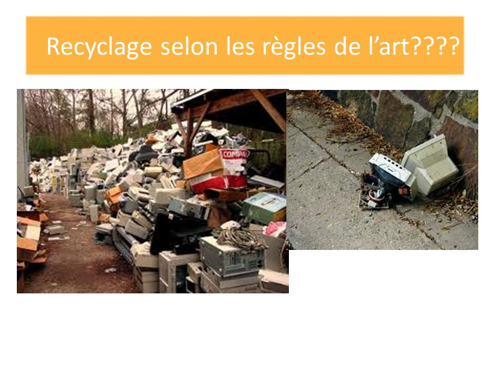 Recyclage selon les règles de lart????