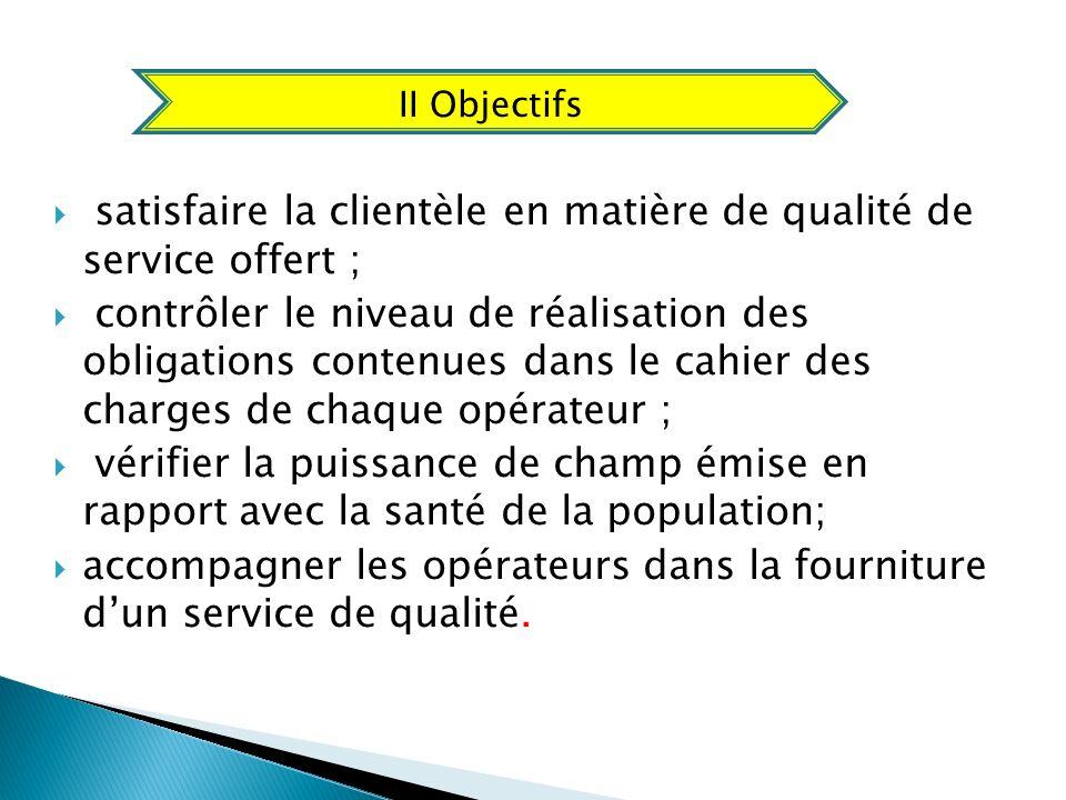 satisfaire la clientèle en matière de qualité de service offert ; contrôler le niveau de réalisation des obligations contenues dans le cahier des char
