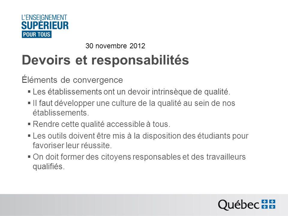 Devoirs et responsabilités Éléments de convergence Les établissements ont un devoir intrinsèque de qualité.