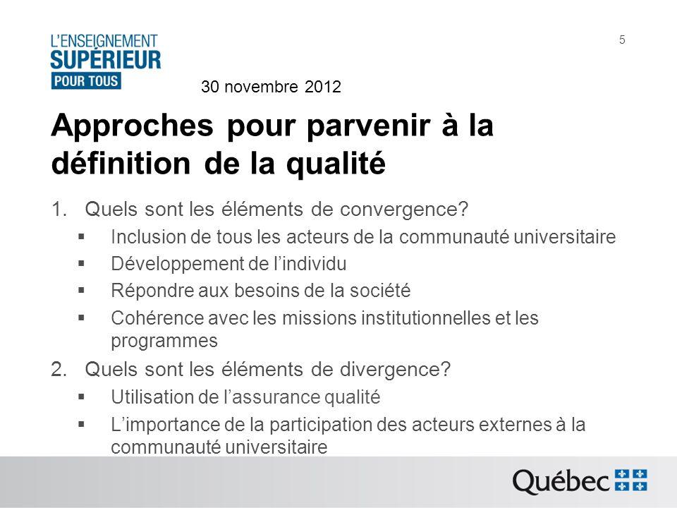 Principaux sujets discutés Retour sur la qualité Les mécanismes dévaluation déjà en place Création dun organisme indépendant 30 novembre 2012 16