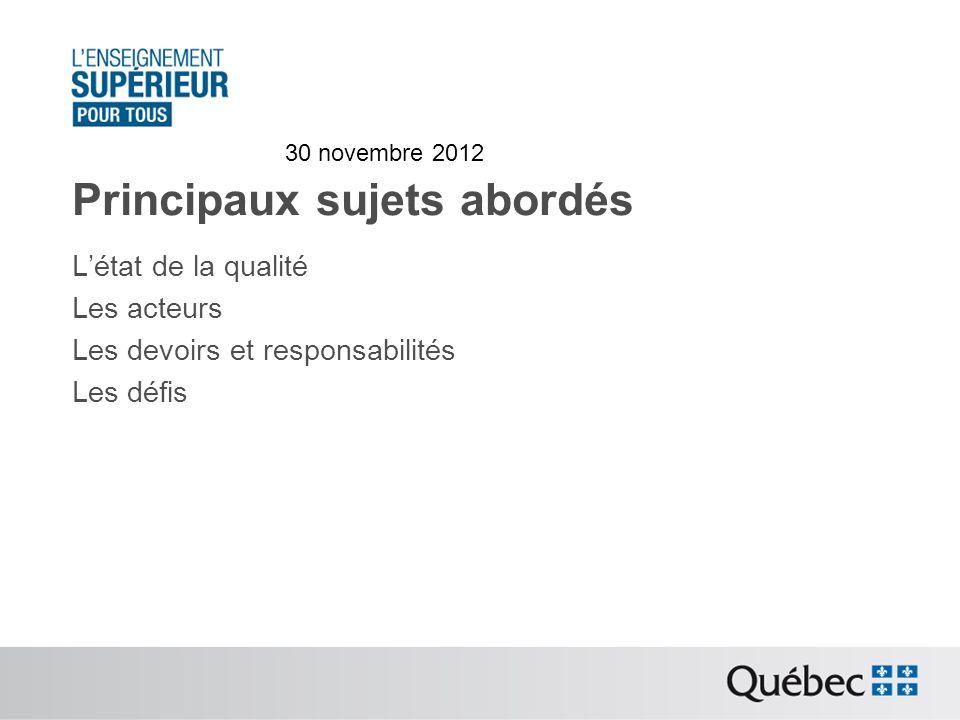 Principaux sujets abordés Létat de la qualité Les acteurs Les devoirs et responsabilités Les défis 30 novembre 2012