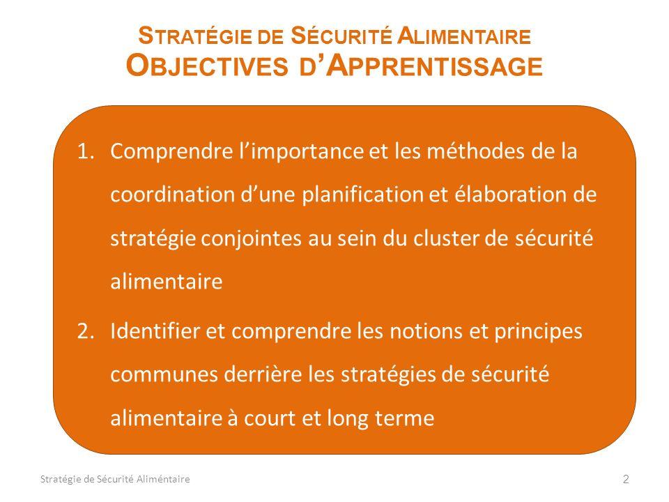 1.Comprendre limportance et les méthodes de la coordination dune planification et élaboration de stratégie conjointes au sein du cluster de sécurité a