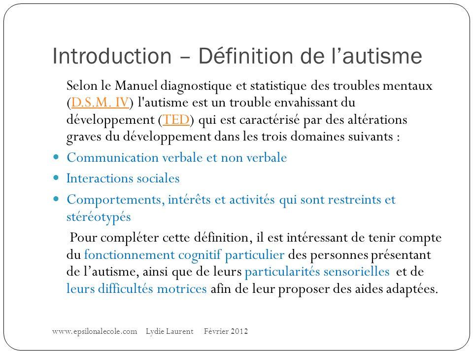 Introduction – Définition de lautisme Selon le Manuel diagnostique et statistique des troubles mentaux (D.S.M.