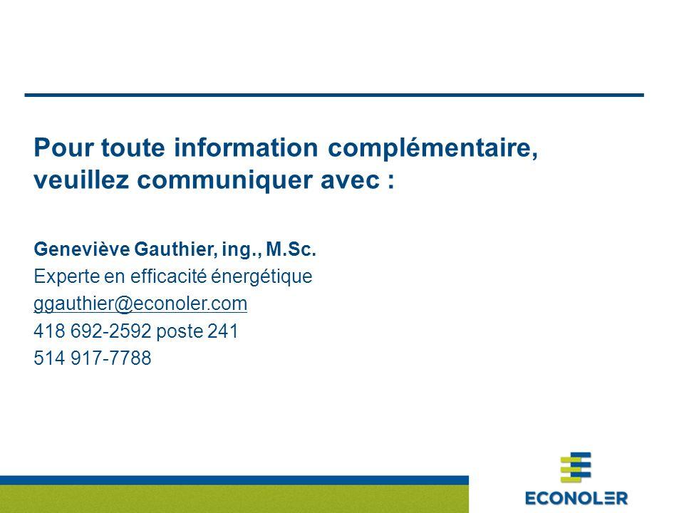 Pour toute information complémentaire, veuillez communiquer avec : Geneviève Gauthier, ing., M.Sc.