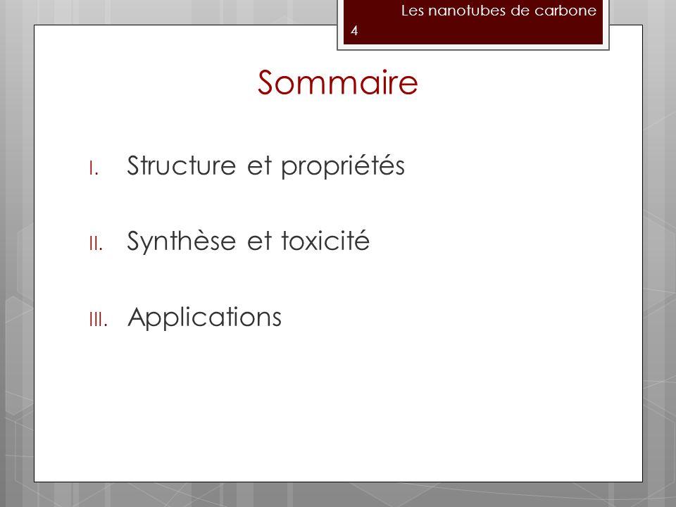 I.Structure et propriétés II. Synthèse et toxicité III.