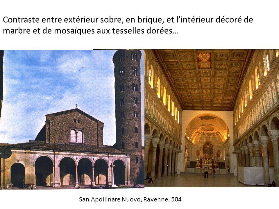 Contraste entre extérieur sobre, en brique, et lintérieur décoré de marbre et de mosaïques aux tesselles dorées… San Apollinare Nuovo, Ravenne, 504