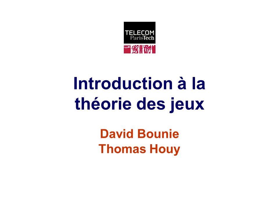 Introduction à la théorie des jeux David Bounie Thomas Houy