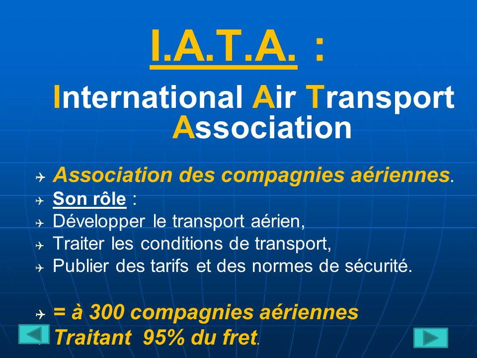 I.A.T.A.: International Air Transport Association Association des compagnies aériennes.