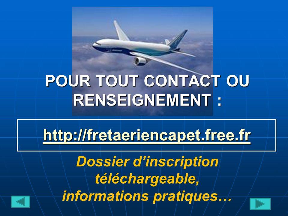 POUR TOUT CONTACT OU RENSEIGNEMENT : http://fretaeriencapet.free.fr Dossier dinscription téléchargeable, informations pratiques…