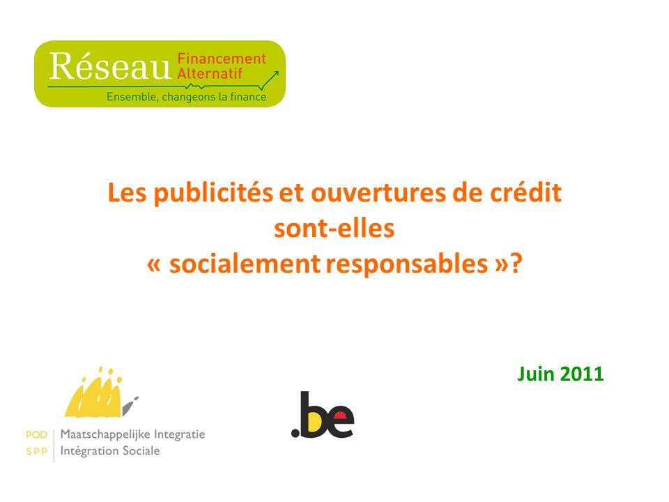 Les publicités et ouvertures de crédit sont-elles « socialement responsables »? Juin 2011