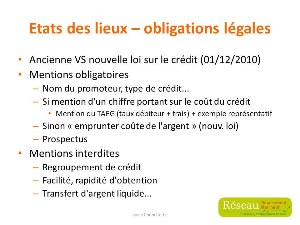 Etats des lieux – obligations légales Ancienne VS nouvelle loi sur le crédit (01/12/2010) Mentions obligatoires – Nom du promoteur, type de crédit...