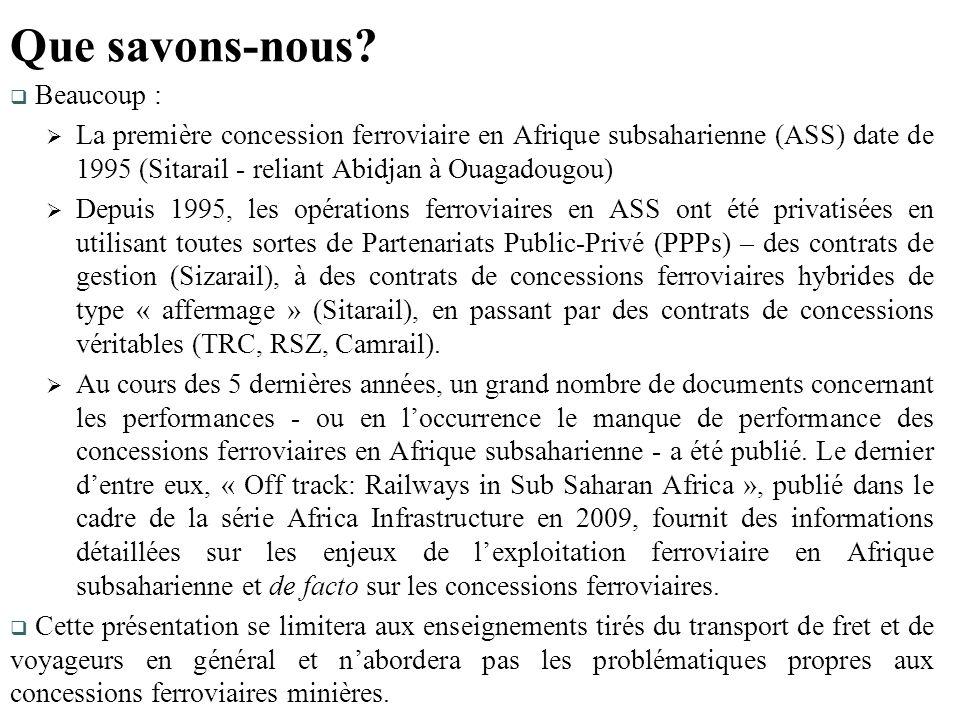 Beaucoup : La première concession ferroviaire en Afrique subsaharienne (ASS) date de 1995 (Sitarail - reliant Abidjan à Ouagadougou) Depuis 1995, les