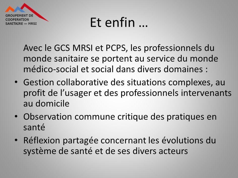 Et enfin … Avec le GCS MRSI et PCPS, les professionnels du monde sanitaire se portent au service du monde médico-social et social dans divers domaines