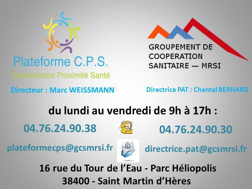04.76.24.90.38 plateformecps@gcsmrsi.fr Directrice PAT : Chantal BERNARD du lundi au vendredi de 9h à 17h : Directeur : Marc WEISSMANN 04.76.24.90.30