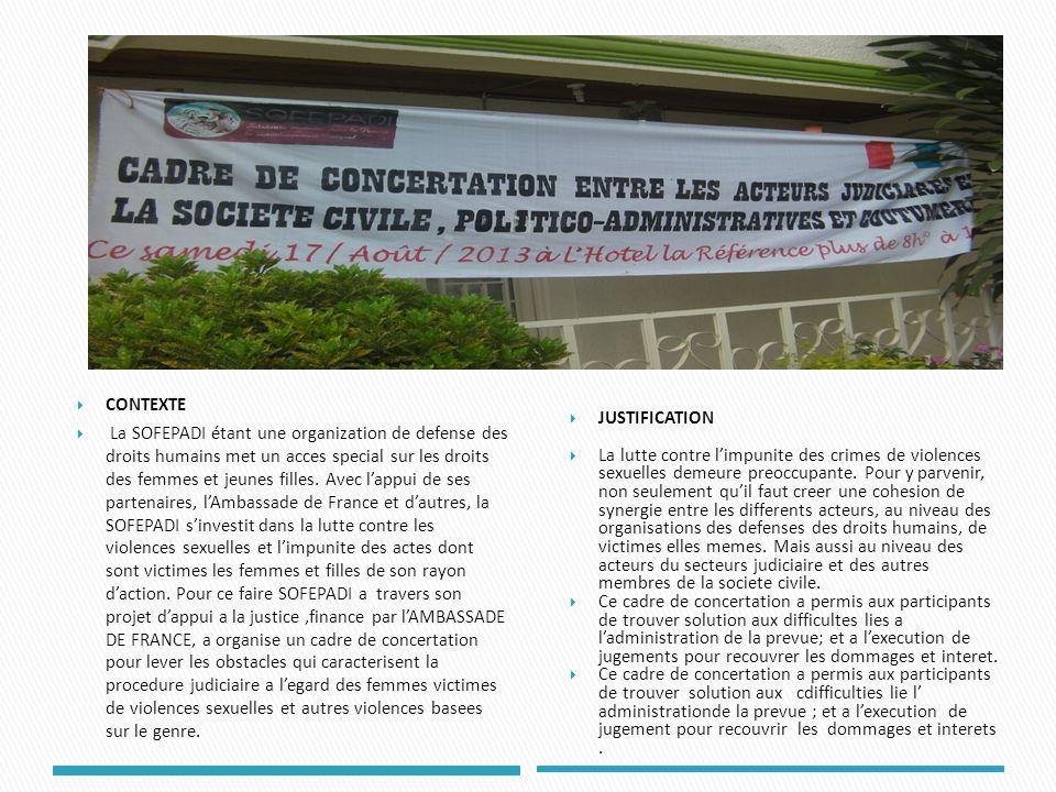 CONTEXTE La SOFEPADI étant une organization de defense des droits humains met un acces special sur les droits des femmes et jeunes filles. Avec lappui