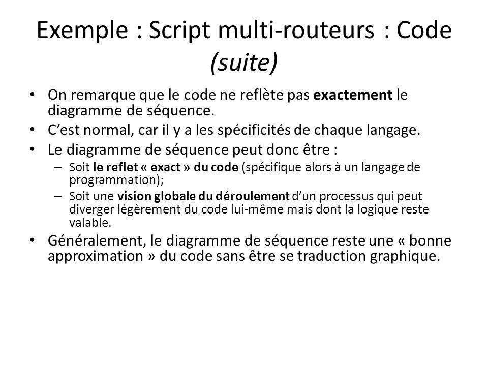 On remarque que le code ne reflète pas exactement le diagramme de séquence. Cest normal, car il y a les spécificités de chaque langage. Le diagramme d
