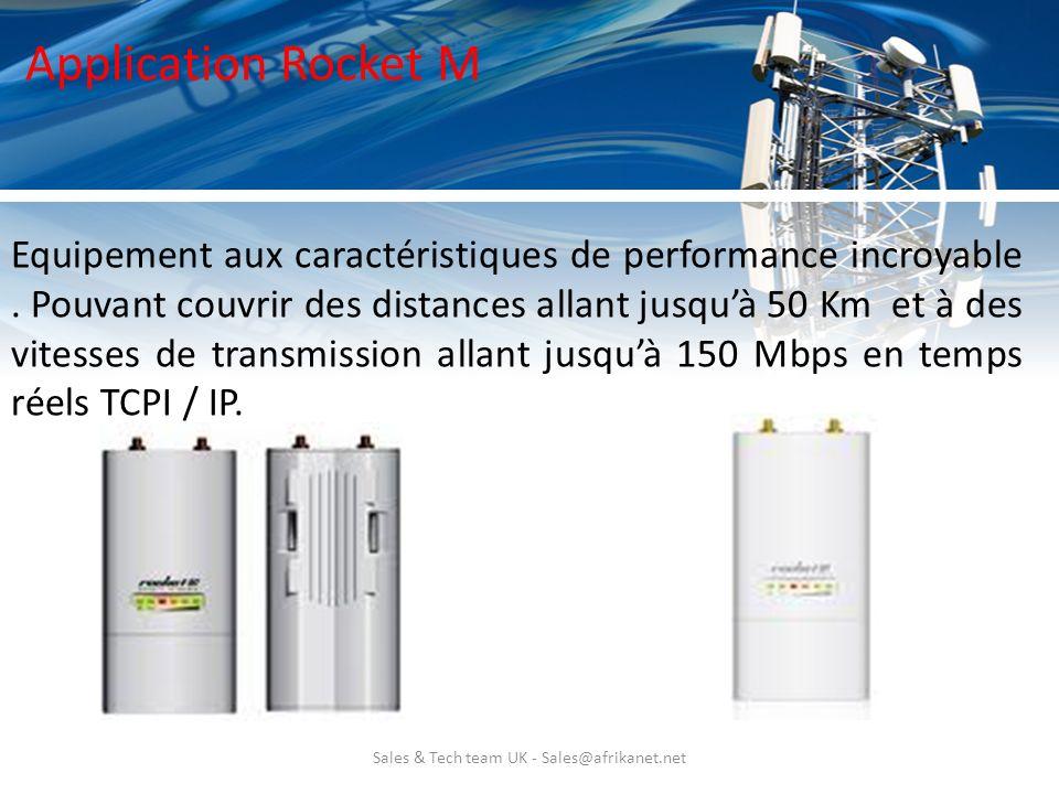 Sales & Tech team UK - Sales@afrikanet.net Application Rocket M Equipement aux caractéristiques de performance incroyable. Pouvant couvrir des distanc