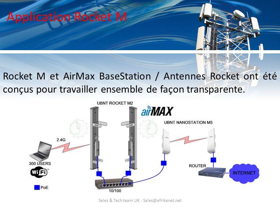 Sales & Tech team UK - Sales@afrikanet.net Application Rocket M Rocket M et AirMax BaseStation / Antennes Rocket ont été conçus pour travailler ensemb