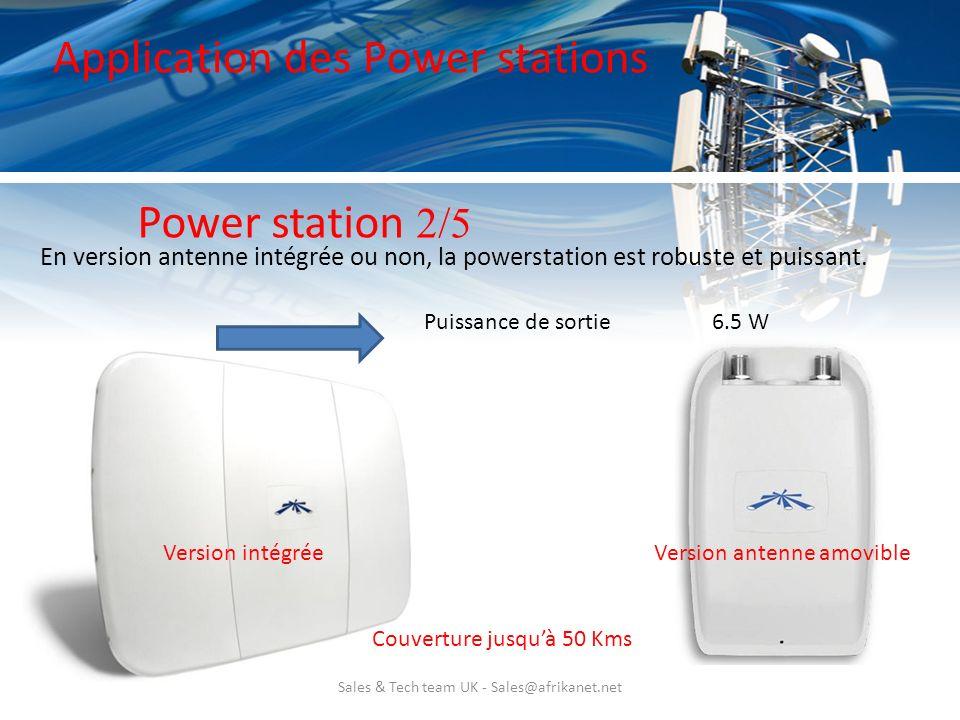 Sales & Tech team UK - Sales@afrikanet.net En version antenne intégrée ou non, la powerstation est robuste et puissant. Puissance de sortie6.5 W Versi