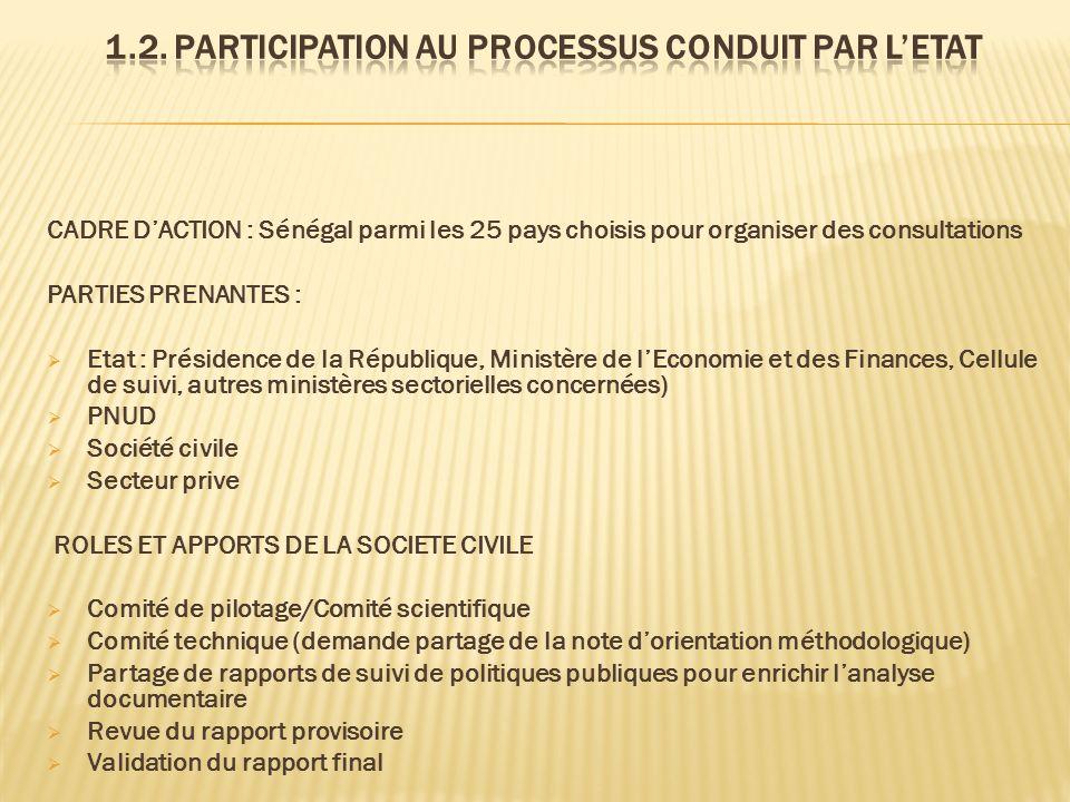 CADRE DACTION : Sénégal parmi les 25 pays choisis pour organiser des consultations PARTIES PRENANTES : Etat : Présidence de la République, Ministère d