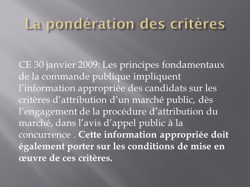 CE 30 janvier 2009: Les principes fondamentaux de la commande publique impliquent linformation appropriée des candidats sur les critères dattribution