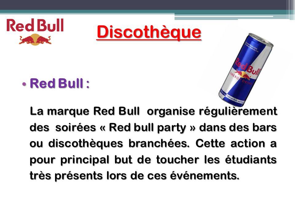 Discothèque Red Bull : Red Bull : La marque Red Bull organise régulièrement des soirées « Red bull party » dans des bars ou discothèques branchées. Ce