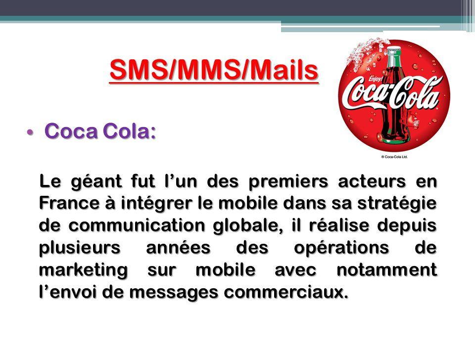 SMS/MMS/Mails Coca Cola: Coca Cola: Le géant fut lun des premiers acteurs en France à intégrer le mobile dans sa stratégie de communication globale, i