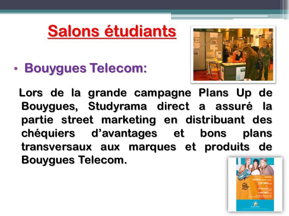 Salons étudiants Bouygues Telecom: Lors de la grande campagne Plans Up de Bouygues, Studyrama direct a assuré la partie street marketing en distribuan
