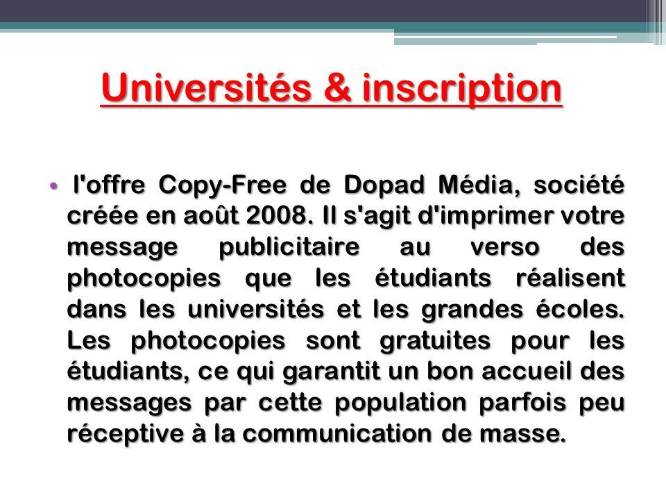 Universités & inscription l'offre Copy-Free de Dopad Média, société créée en août 2008. Il s'agit d'imprimer votre message publicitaire au verso des p