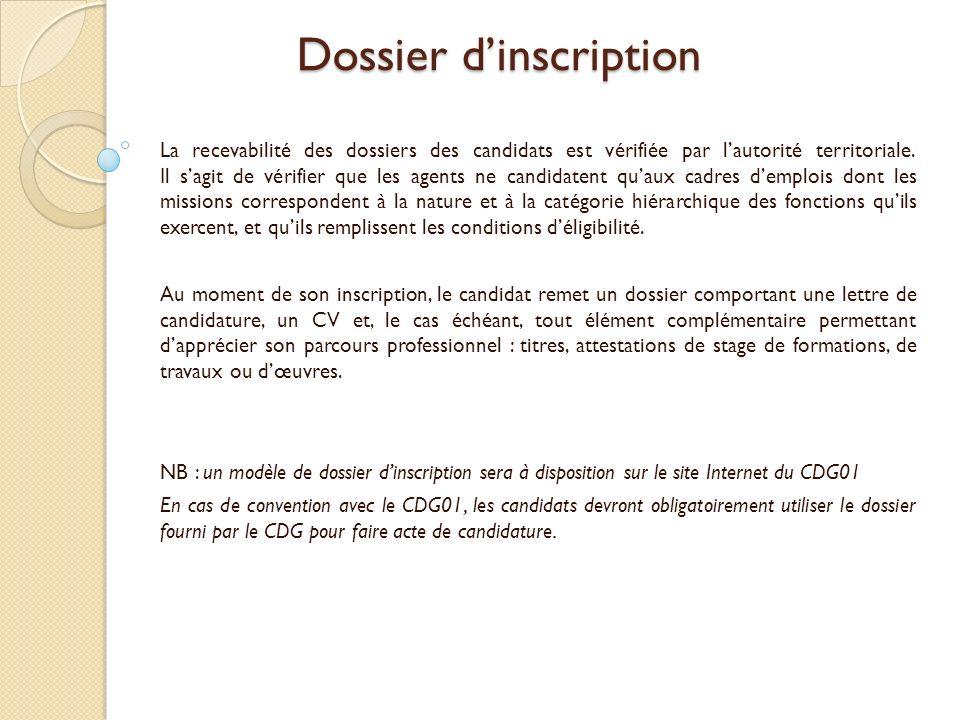 Dossier dinscription La recevabilité des dossiers des candidats est vérifiée par lautorité territoriale. Il sagit de vérifier que les agents ne candid