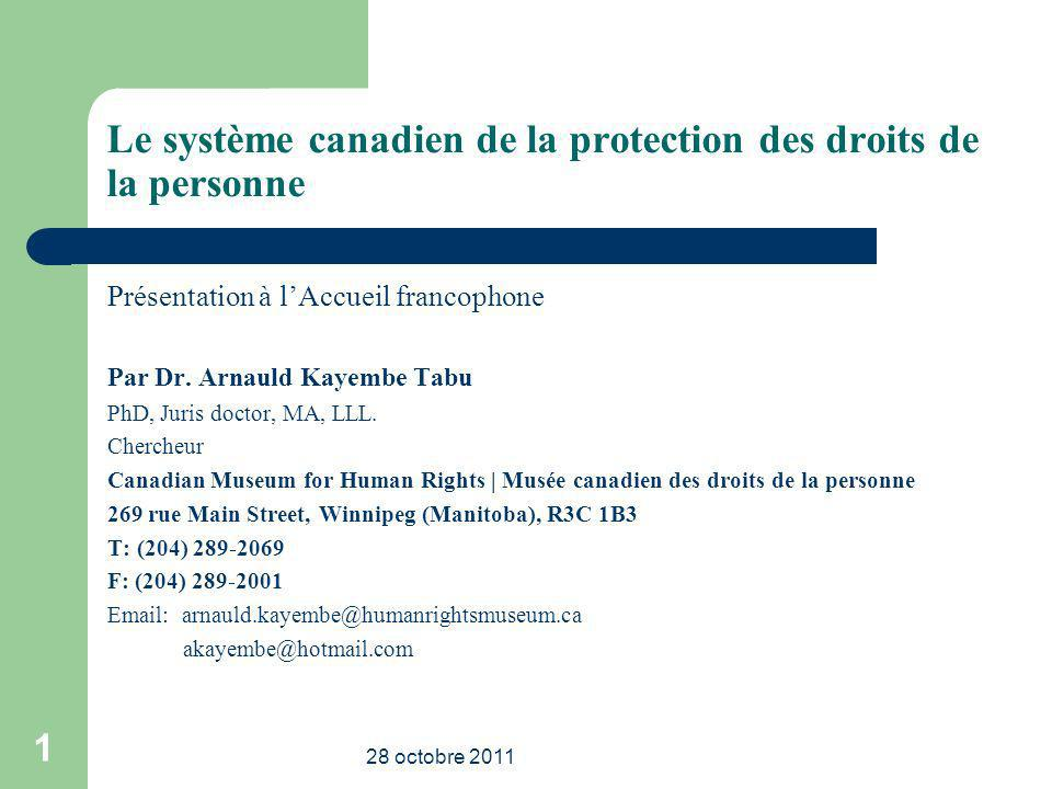Présentation à lAccueil francophone Par Dr. Arnauld Kayembe Tabu PhD, Juris doctor, MA, LLL. Chercheur Canadian Museum for Human Rights | Musée canadi