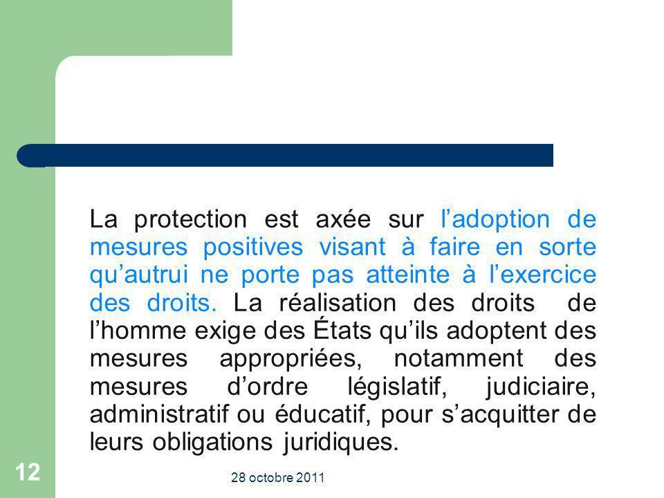 La protection est axée sur ladoption de mesures positives visant à faire en sorte quautrui ne porte pas atteinte à lexercice des droits. La réalisatio