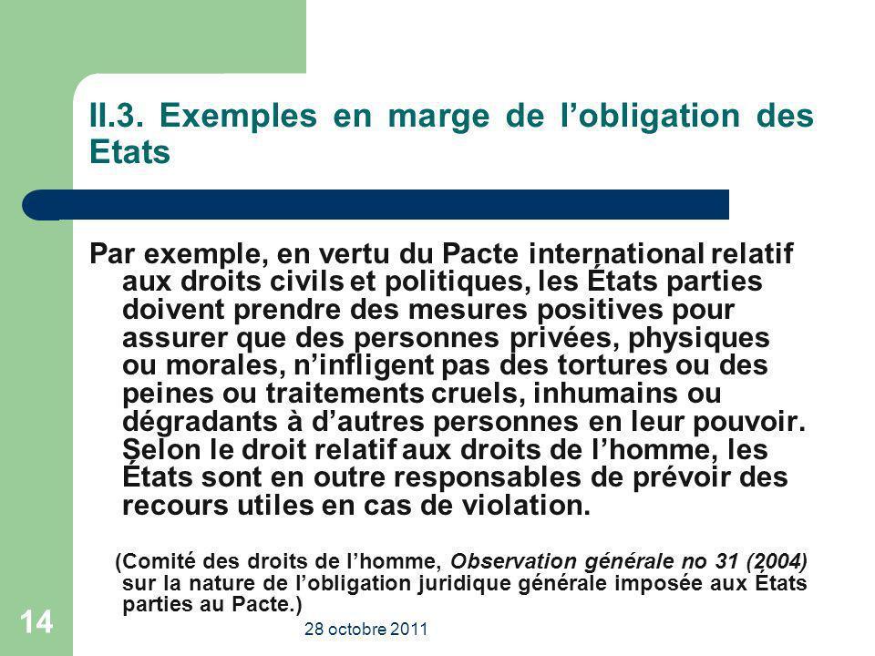 II.3. Exemples en marge de lobligation des Etats Par exemple, en vertu du Pacte international relatif aux droits civils et politiques, les États parti