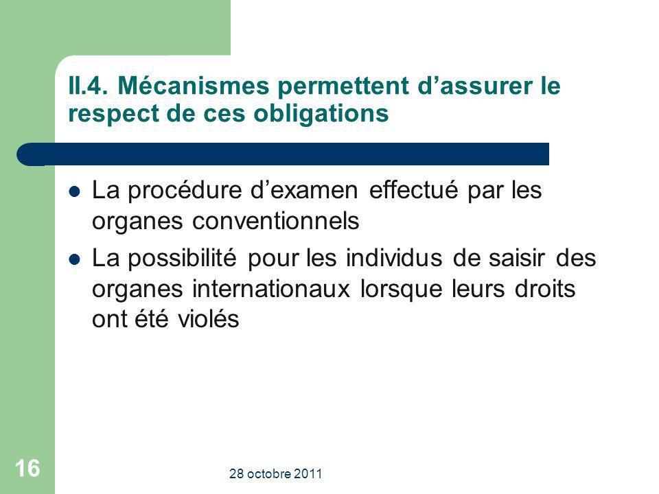II.4. Mécanismes permettent dassurer le respect de ces obligations La procédure dexamen effectué par les organes conventionnels La possibilité pour le