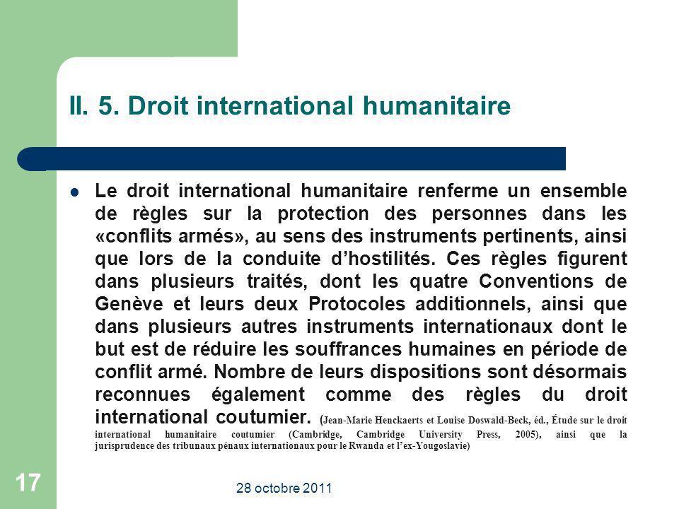 II. 5. Droit international humanitaire Le droit international humanitaire renferme un ensemble de règles sur la protection des personnes dans les «con