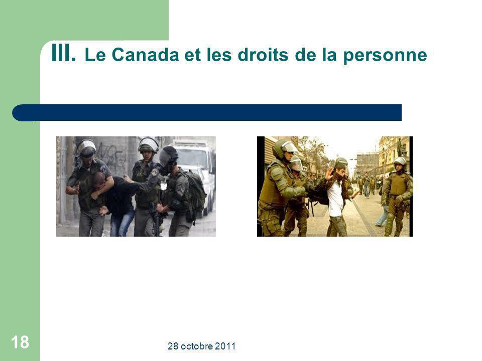 III. Le Canada et les droits de la personne 28 octobre 2011 18