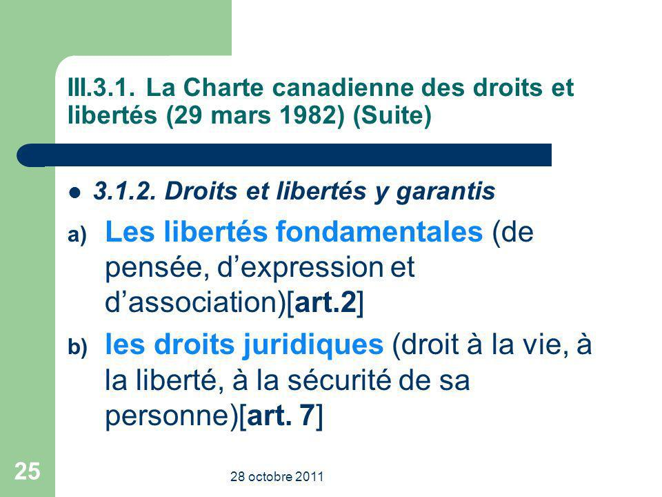 III.3.1. La Charte canadienne des droits et libertés (29 mars 1982) (Suite) 3.1.2. Droits et libertés y garantis a) Les libertés fondamentales (de pen