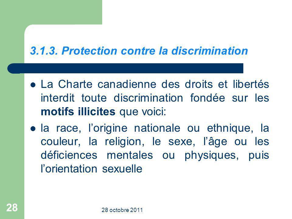 3.1.3. Protection contre la discrimination La Charte canadienne des droits et libertés interdit toute discrimination fondée sur les motifs illicites q