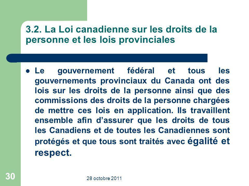 3.2. La Loi canadienne sur les droits de la personne et les lois provinciales Le gouvernement fédéral et tous les gouvernements provinciaux du Canada