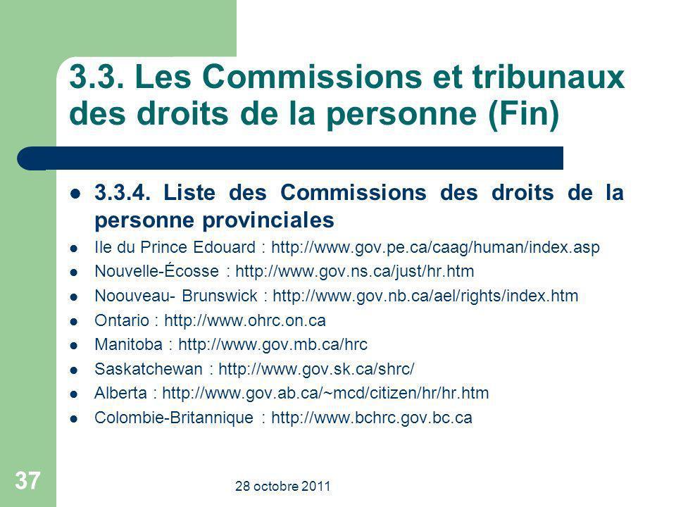 3.3. Les Commissions et tribunaux des droits de la personne (Fin) 3.3.4. Liste des Commissions des droits de la personne provinciales Ile du Prince Ed