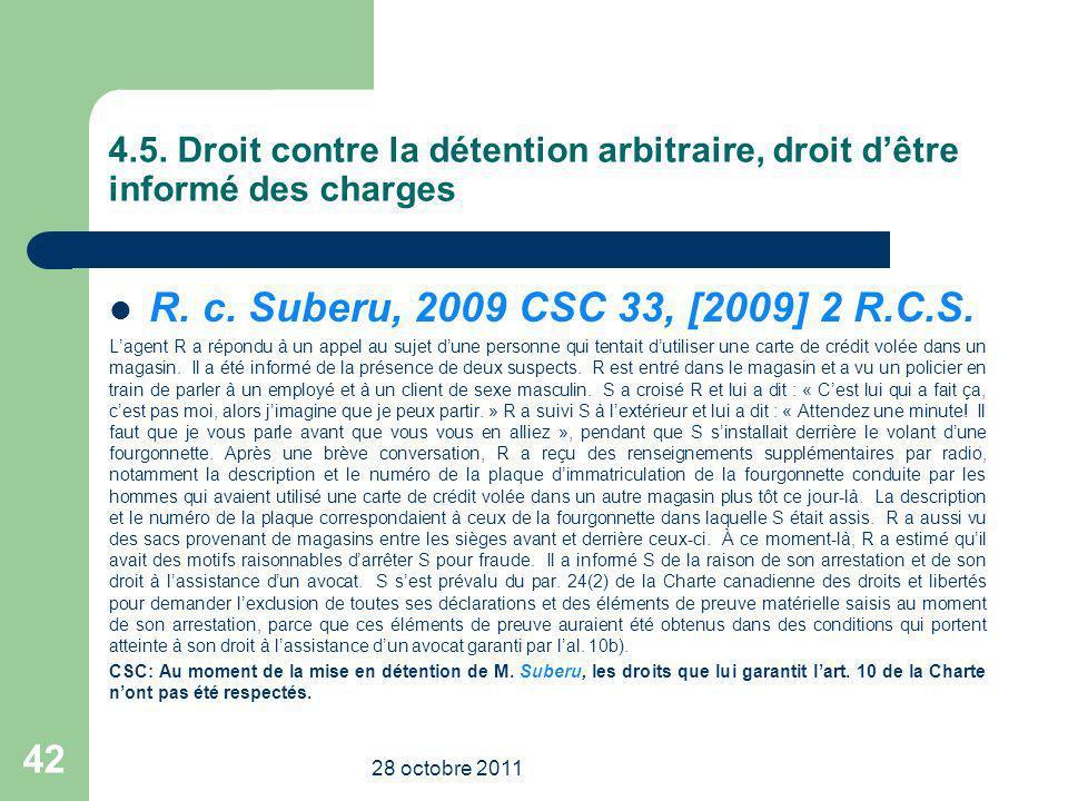4.5. Droit contre la détention arbitraire, droit dêtre informé des charges R. c. Suberu, 2009 CSC 33, [2009] 2 R.C.S. Lagent R a répondu à un appel au