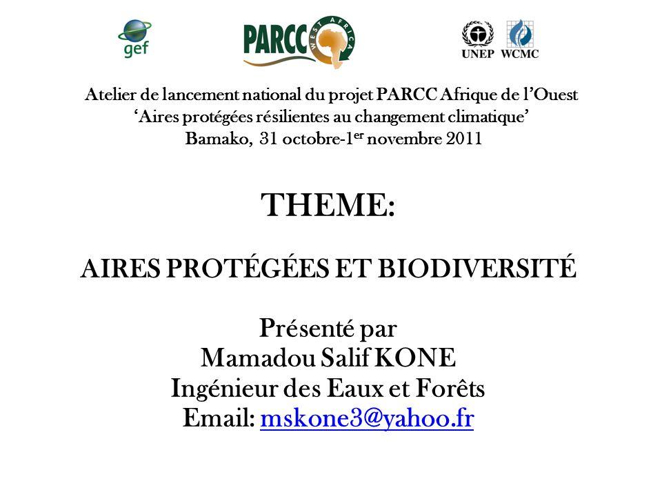 Atelier de lancement national du projet PARCC Afrique de lOuest Aires protégées résilientes au changement climatique Bamako, 31 octobre-1 er novembre