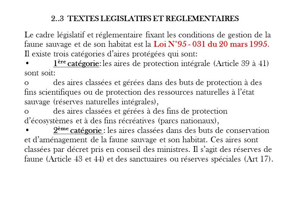 2..3 TEXTES LEGISLATIFS ET REGLEMENTAIRES Le cadre législatif et réglementaire fixant les conditions de gestion de la faune sauvage et de son habitat